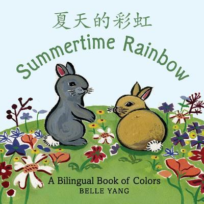 Summertime Rainbow By Yang, Belle/ Yang, Belle (ILT)