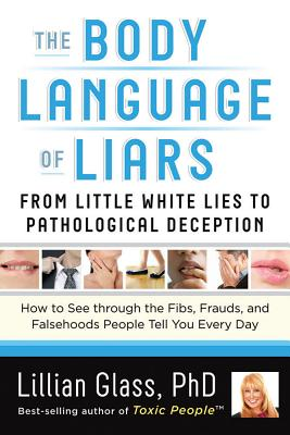 The Body Language of Liars By Glass, Lillian