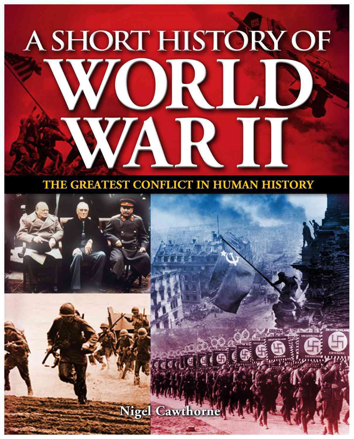 a summarized history of the second world war The second world war, particularly the period from 1940 to 1942 when britain fought with the support of the empire and a few allies, was the climax of churchill's career and his inside story of those days is unique and invaluable.